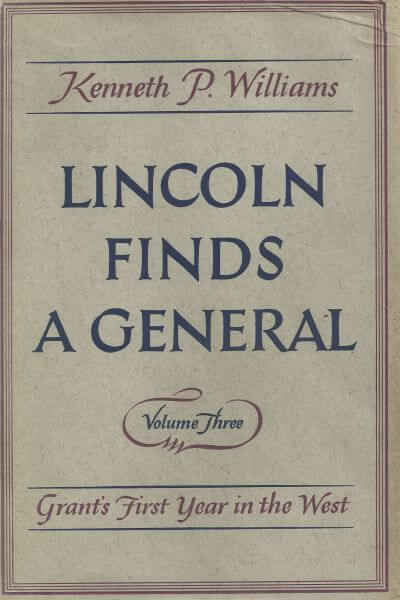 Lincoln Finds A General Volume Three by Kenneth P. Williams book cover