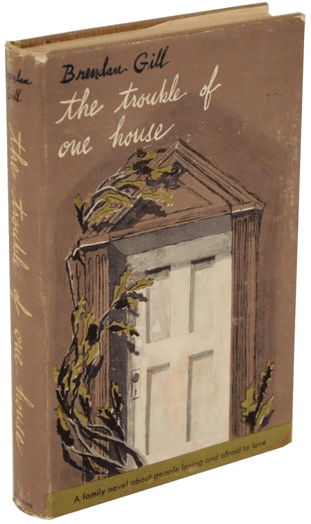 First edition cover of The Trouble of One House by Brendan Gill