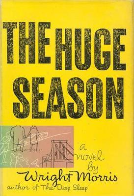 1955_The Huge Season by Wright Morris book cover