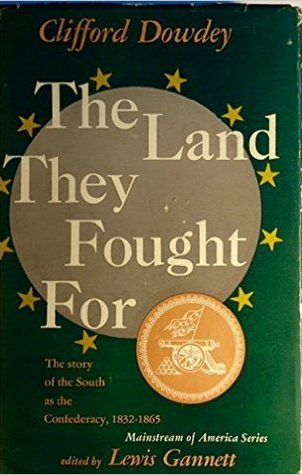 cover of The Land They Fought for by Clifford Dowdey