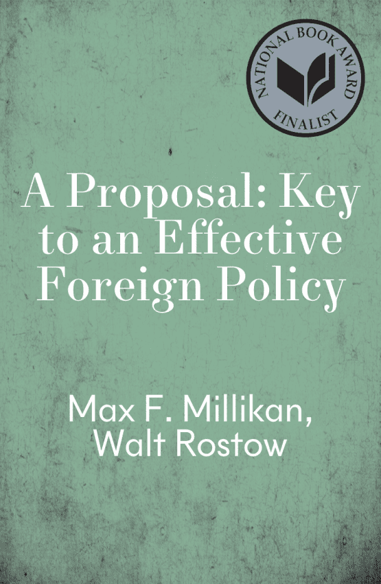 A Proposal: Key to an Effective Foreign Policy by Max F. Millikan, Walt Rostow