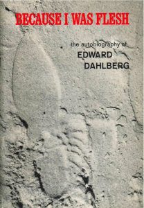 Because I Was Flesh by Edward Dahlberg book cover