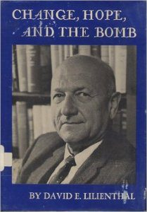 Change, Hope, and the Bomb by David E Lilienthal book cover