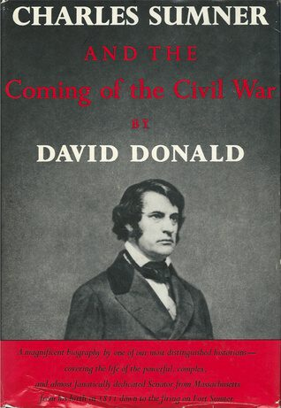 Charles Sumner and the Coming of the Civil War by David Donald book cover
