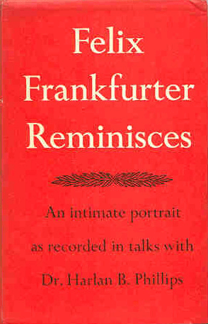 Felix Frankfurter Reminisces by Harlan B Phillips book cover