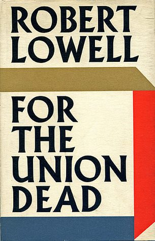 For the Union Dead by Robert Lowell book cover