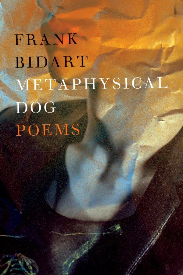 Metaphysical Dog by Frank Bidart book cover