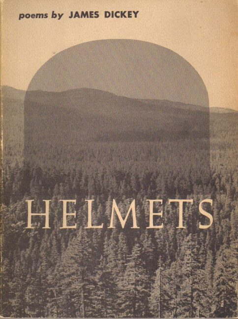 Helmets by James Dickey book cover