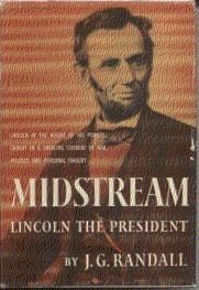 Midstream: Lincoln the President by J. G. Randall book cover