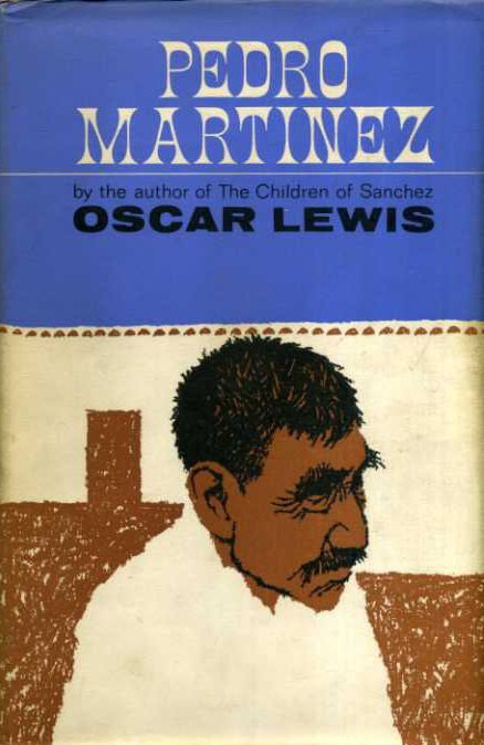 Pedro Martinez- A Mexican Peasant and His Family by Oscar Lewis