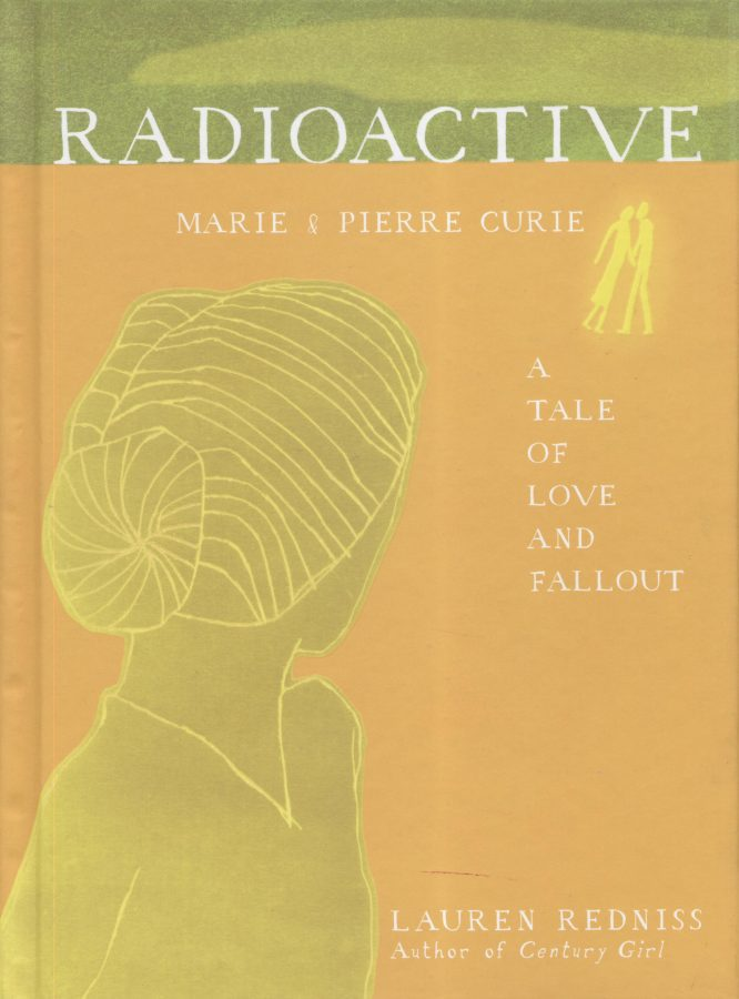 Redniss' Radioactive: Marie & Pierre Curie, A Tale of Love and Fallout book cover