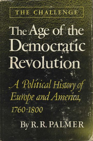 The Age of Democratic Revolution by r r palmer book cover