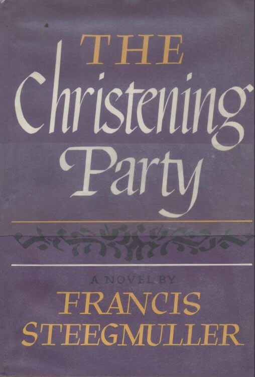 The Christening Party by Francis Steegmuller book cover