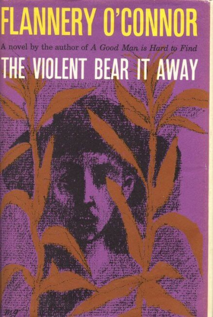 The Violent Bear It Away by flannery oconnor book cover
