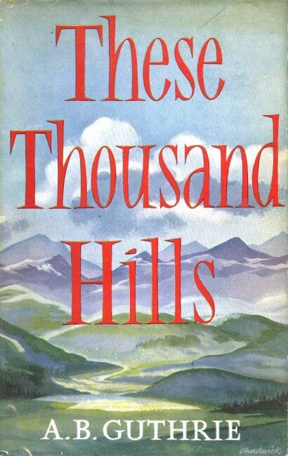 cover of These Thousand Hills by A.B. Guthrie