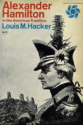 cover of Alexander Hamilton in the American Tradition by Louis Hacker