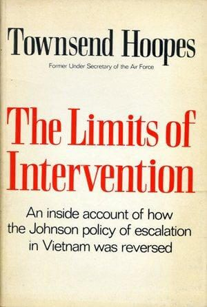 cover of The Limits of Intervention by Townsend Hoopes
