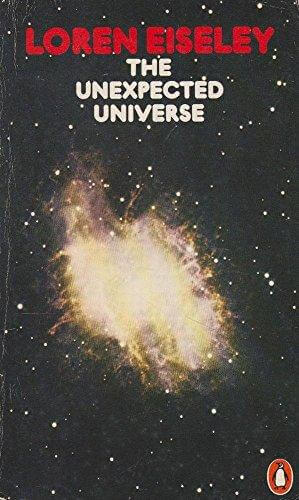 cover of The Unexpected Universe by Loren Eiseley