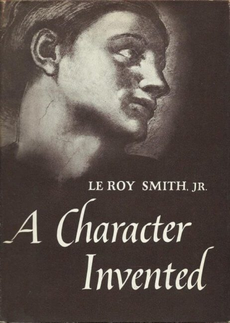 first edition cover of A Character Invented by Le Roy Smith Jr