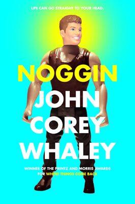 Noggin, by John Corey Whaley