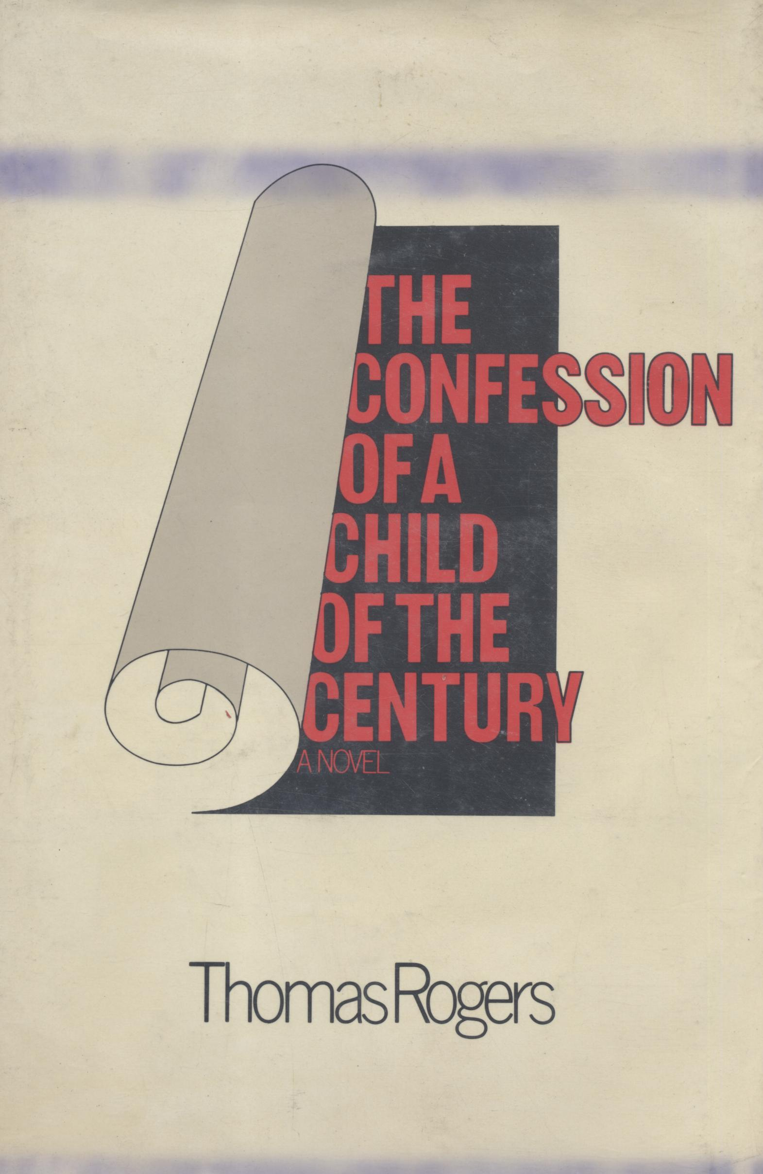 cover of The Confessions of a Child of the Century by Thomas Rogers