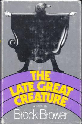 cover of The Late Great Creature by Brock Brower