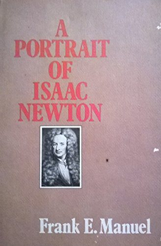 A Portrait of Isaac Newton by Frank Edward Manuel book cover