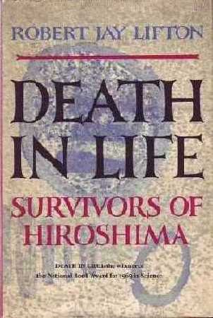 Death in Life- Survivors of Hiroshima by Robert Jay Lifton book cover