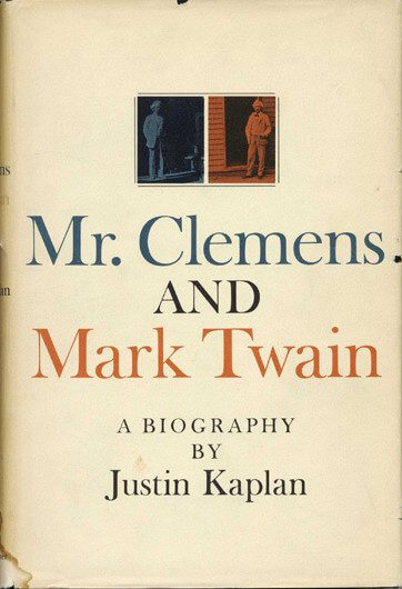 Mr. Clemens and Mark Twain- A Biography by justin kaplan book cover