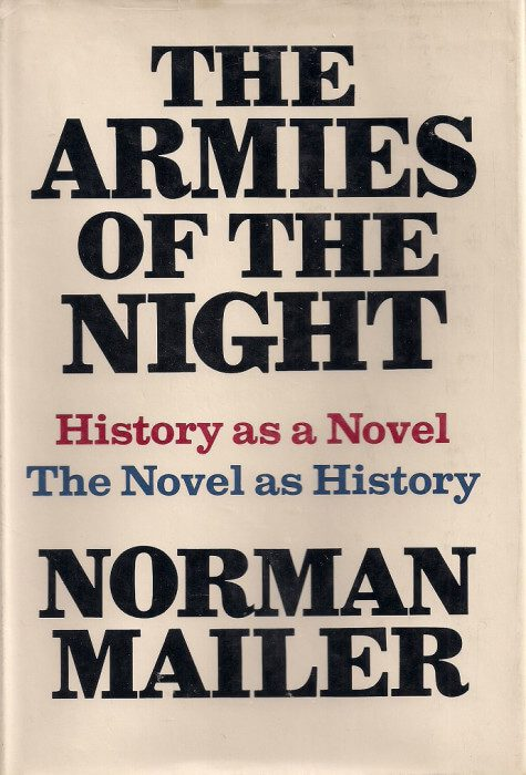 The Armies of the Night: History as a Novel, The Novel as History by norman mailer book cover