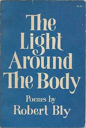 The Light Around the Body by Robert Bly book cover