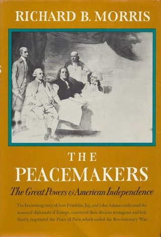 The Peacemakers by Richard B Morris book cover
