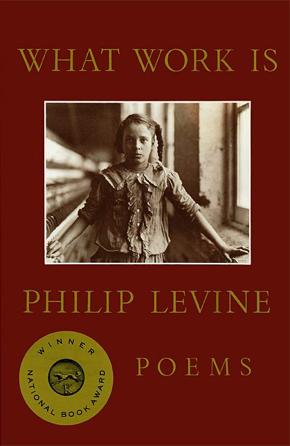 What Work Is by Philip Levine book cover