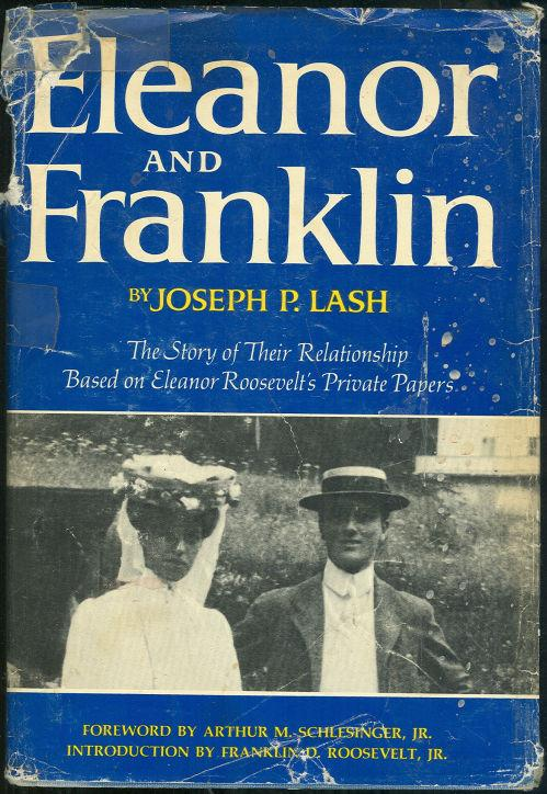 cover of Eleanor and Franklin The Story of Their Relationship, Based on Eleanor Roosevelt's Private Papers by Joseph P Lash