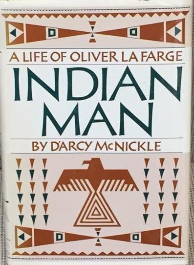 cover of Indian Man A Life of Oliver La Farge by D'Arcy mcNickel