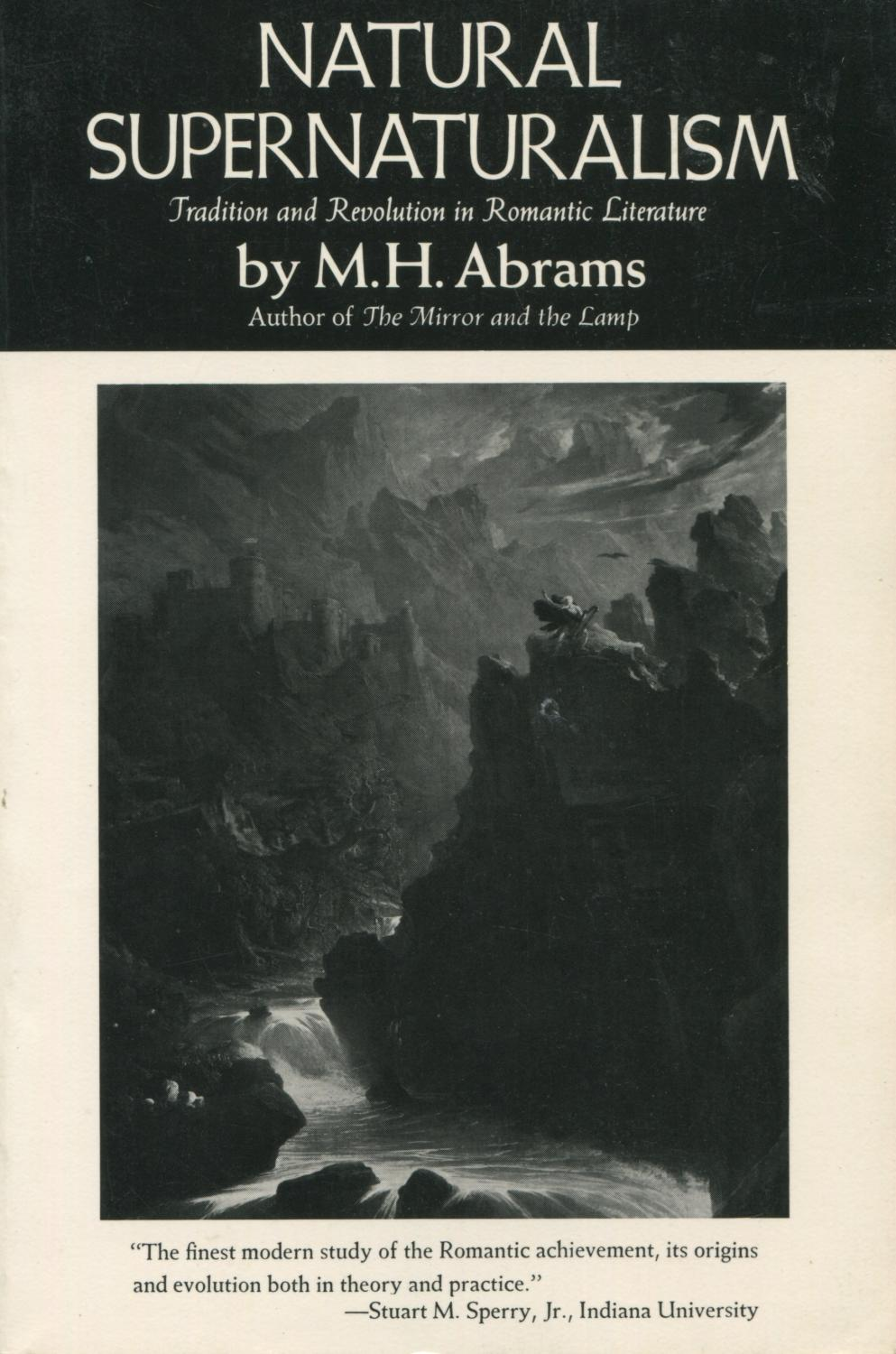 cover of Natural Supernaturalism Tradition and Revolution in Romantic Literature by M H Abrams