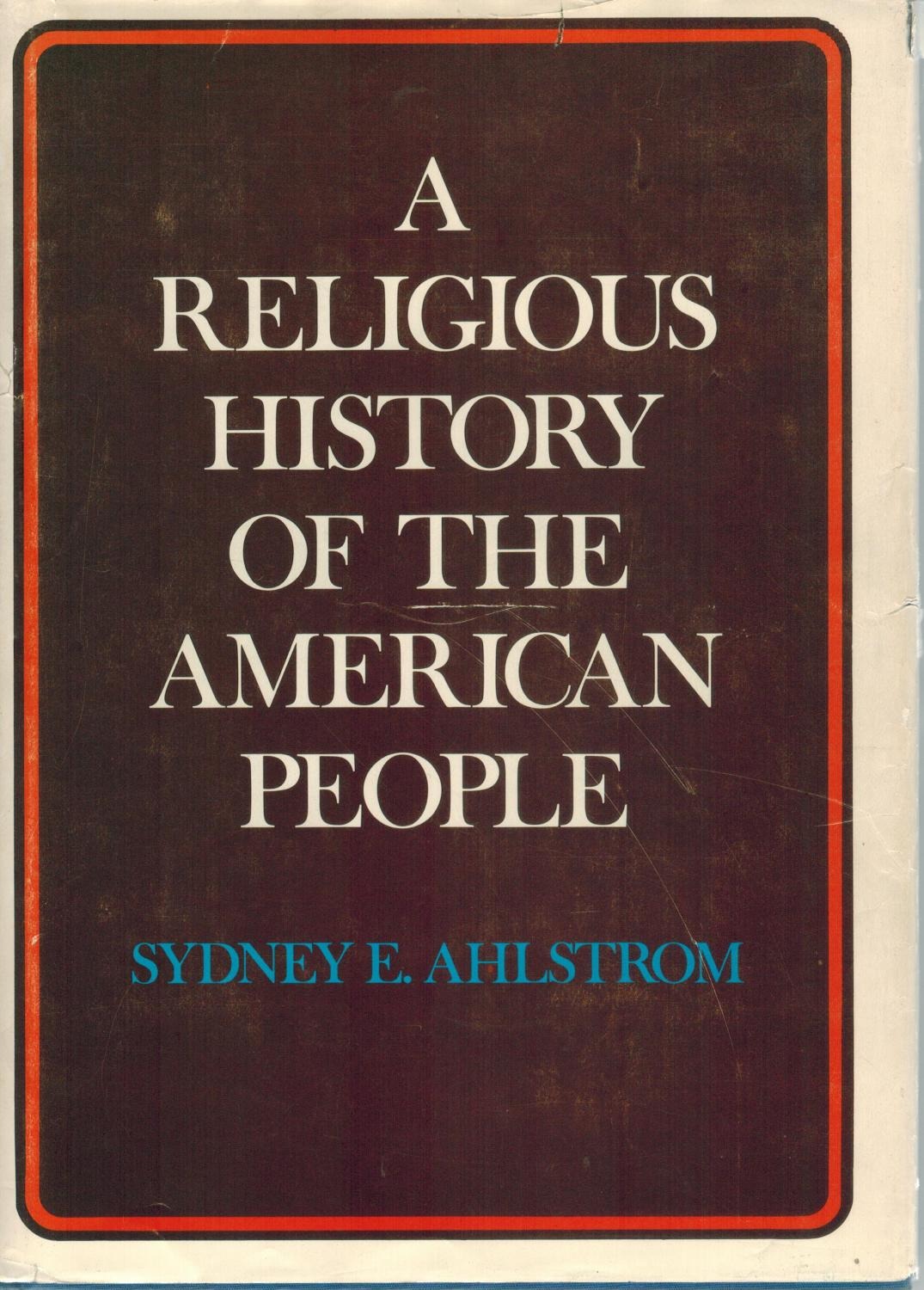 cover of A Religious History of the American People by Sydney E Ahlstrom