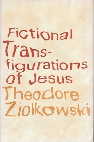 cover of Fictional Transfigurations of Jesus by Theodore Ziolkowski