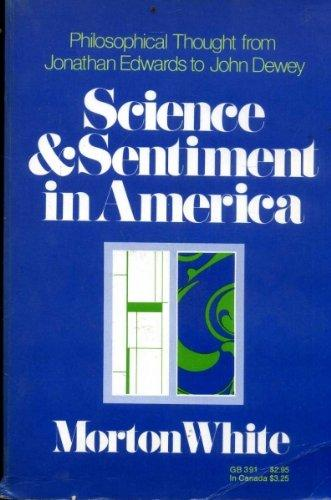 cover of Science and Sentiment in America by Morton Whie