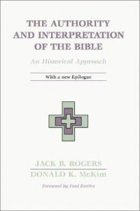 cover The Authority And Interpretation Of The Bible: An Historical Approach by Jack Bartlett Rogers, Donald K. McKim