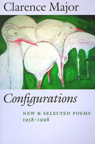 Configurations- New and Selected Poems, 1958-1998 by clarence major book cover