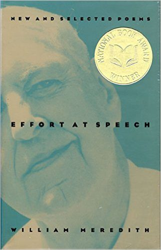 Effort at Speech- New & Selected Poems by william meredith book cover
