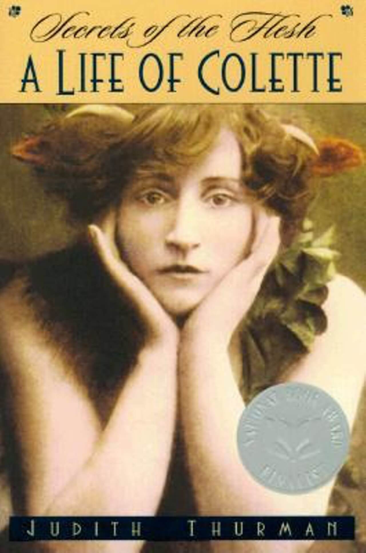 Secrets of the Flesh- A Life of Colette by judith thurman book cover