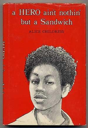 cover of A Hero Ain't Nothin' But a Sandwich by Alice Childress