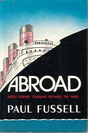 cover of Abroad British Literry Traveling between the Wars by Paul Fussell