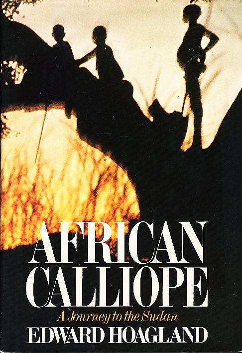 cover of African Calliope a Journey to the Sudan by Edward Hoagland