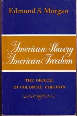 cover of American Slavery American Freedom by Edmund S Morgan
