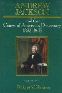cover of Andrew Jackson and the Course of American Democracy by Robert V Femini