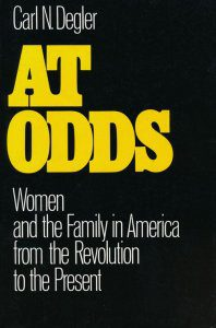cover of At Odds Women and the Family in American from the Revolution to the Present by Carl N Degler