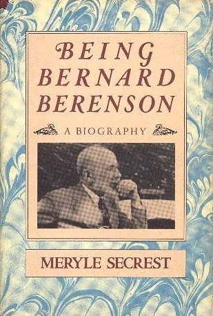 cover of Being Bernard Berenson by Meryle Secrest